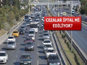 Trafik Cezaları İptal Mı Ediliyor?